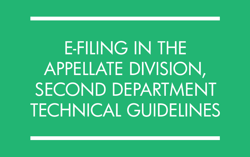 E-Filing in the Appellate Division, Second Department Technical Guidelines