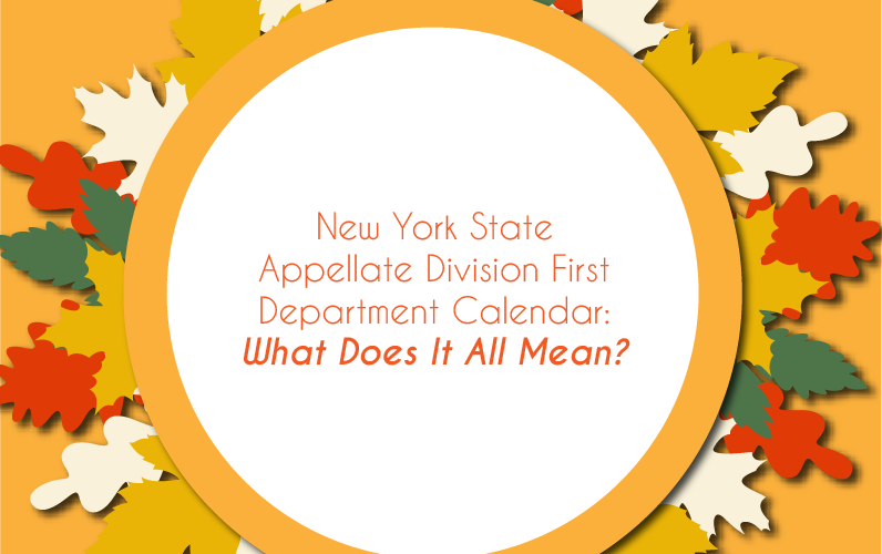 New York State Appellate Division First Department Calendar: What Does It All Mean?