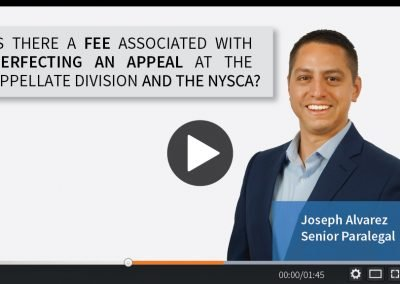 Is There a Fee Associated With Perfecting An Appeal at the Appellate Division or the NYSCA?