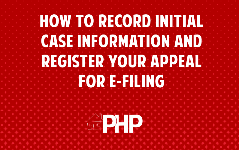 HOW TO RECORD INITIAL CASE INFORMATION AND REGISTER YOUR APPEAL FOR E-FILING