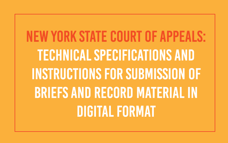 NEW YORK STATE COURT OF APPEALS: Technical Specifications and Instructions for Submission of  Briefs and Record Material in Digital Format
