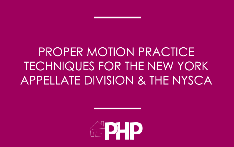 Proper Motion Practice Techniques for the New York Appellate Division and NYSCA