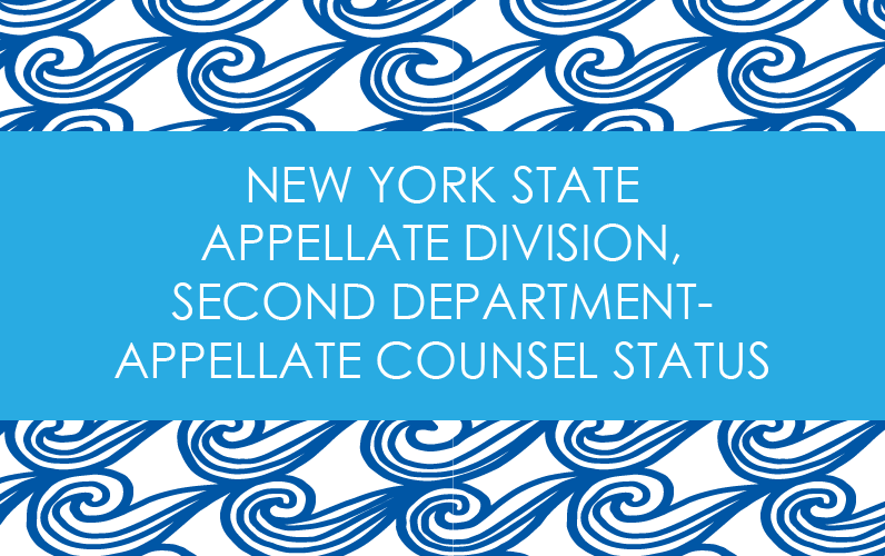 New York State Appellate Division, Second Department- Appellate Counsel Status