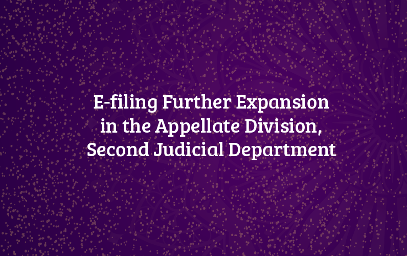 E-filing Further Expansion in the Appellate Division, Second Judicial Department