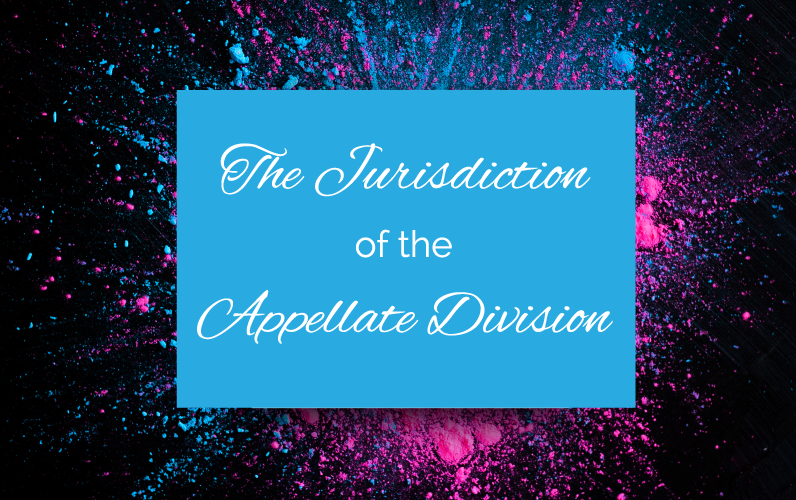 The Jurisdiction of the Appellate Division