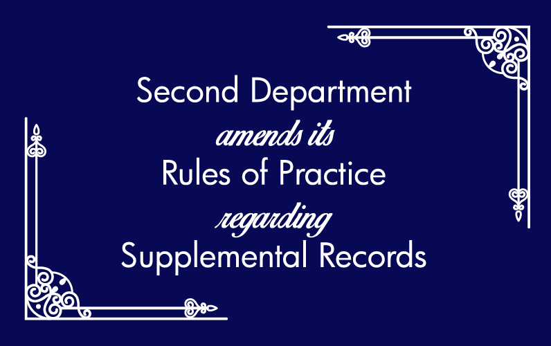 Second Department amends its Rules of Practice regarding Supplemental Records