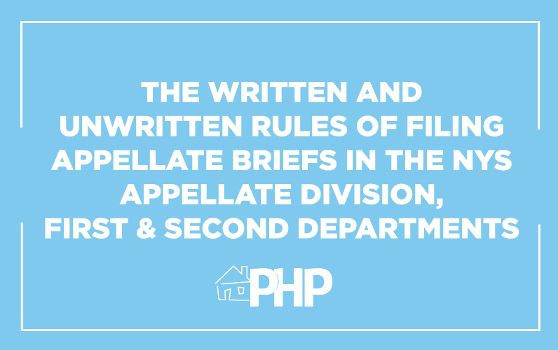 The Written and Unwritten Rules of Filing Appellate Briefs in the NYS Appellate Division – First & Second Departments