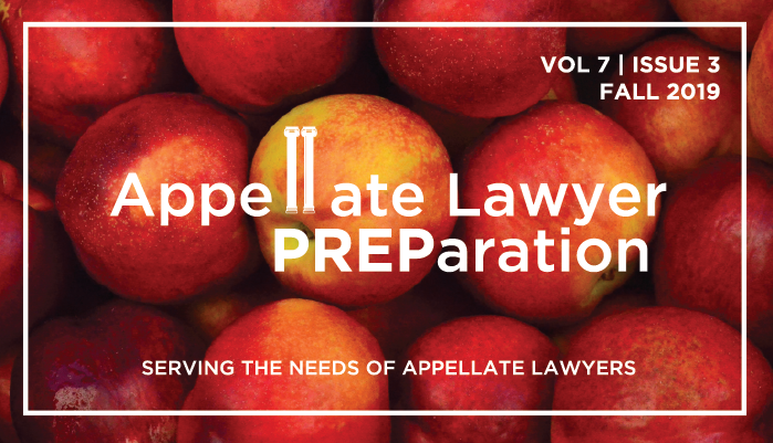 Issue 3 | Volume 7 | Fall 2019 Appellate PREParation Newsletter