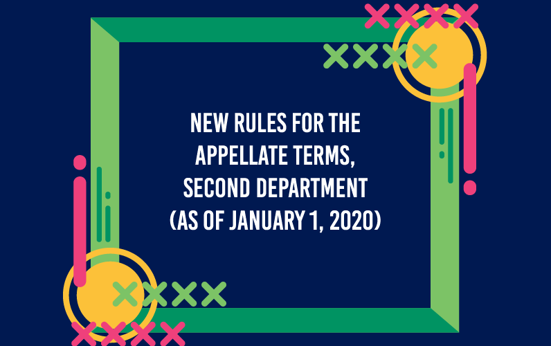 New Rules for the Appellate Terms, Second Department (As of January 1, 2020)