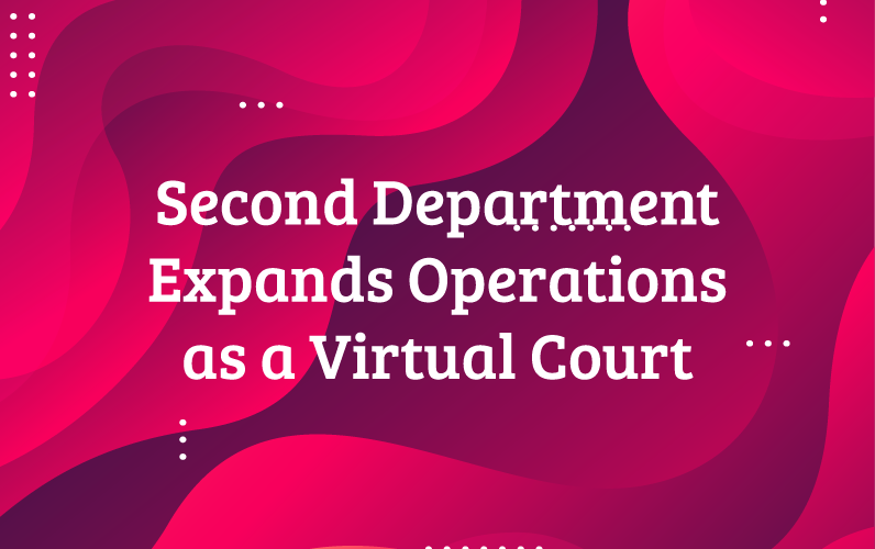 Second Department Expands Operations as a Virtual Court