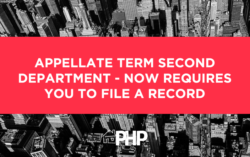 Appellate Term Second Department – Now Requires you to File a Record