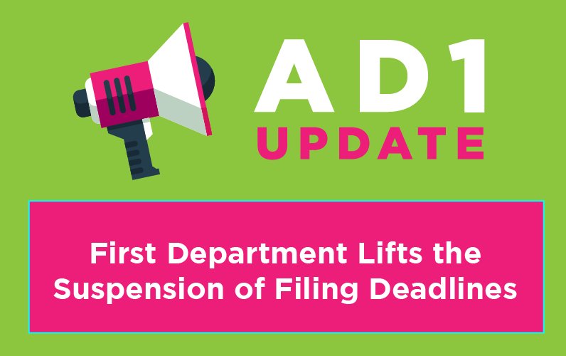 First Department Lifts Suspension of Filing Deadlines