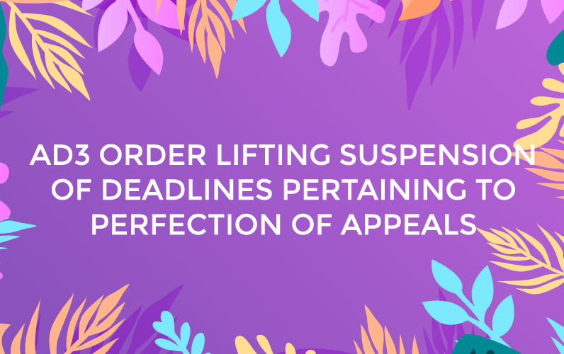 AD3 ORDER LIFTING SUSPENSION OF DEADLINES PERTAINING TO PERFECTION OF APPEALS