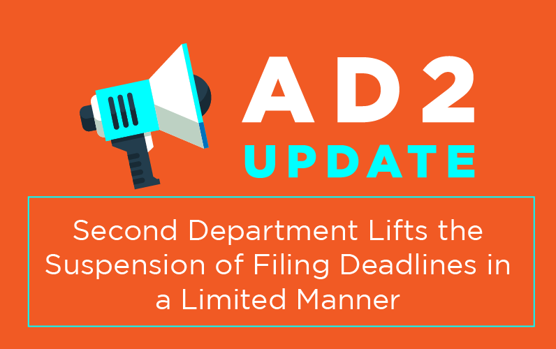 second-department-lifts-the-suspension-of-filing-deadlines-in-a-limited-manner