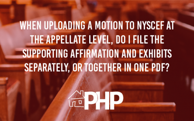When uploading a motion to NYSCEF at the Appellate Level, do I file the Supporting Affirmation and Exhibits separately, or together in one PDF?