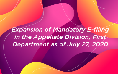 Expansion of Mandatory E-filing in the Appellate Division, First Department as of July 27, 2020