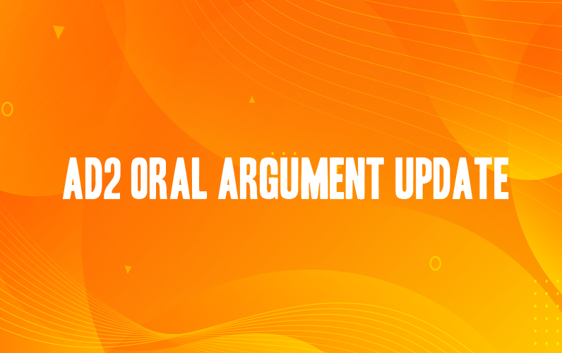 AD2 Oral Argument Update